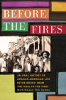Before the Fires: An Oral History of African American Life in the Bronx from the 1930s to the 1960s Cover Image