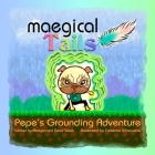 Maegical Tales: Pepe's Grounding Adventure Cover Image