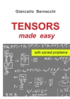 Tensors Made Easy with Solved Problems Cover Image