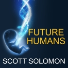 Future Humans Lib/E: Inside the Science of Our Continuing Evolution Cover Image