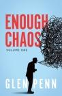 Enough Chaos: Volume 1 Cover Image