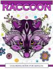 Raccoon Coloring Book for Adults: Raccoon Doodle, Realistic, Relaxing Patterns Cover Image