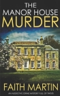 THE MANOR HOUSE MURDER an addictive crime mystery full of twists Cover Image