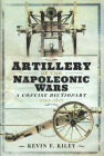 Artillery of the Napoleonic Wars: A Concise Dictionary, 1792-1815 Cover Image
