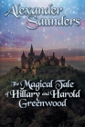 The Magical Tale of Hillary and Harold Greenwood Cover Image