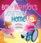 Baby Bigfoot's Journey Home Cover Image