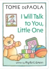 I Will Talk to You, Little One Cover Image