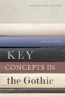 Key Concepts in the Gothic (Key Concepts in Literature) Cover Image