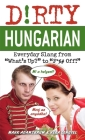 Dirty Hungarian Everyday Slang from