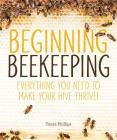 Beginning Beekeeping: Everything You Need to Make Your Hive Thrive! Cover Image