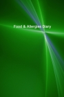 Food & Allergies Diary: Diary to Track Your Triggers and Symptoms: Discover Your Food Intolerances and Allergies. Cover Image