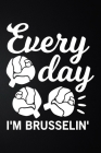 Every Day I'm Brusselin: 100 Pages 6'' x 9'' Recipe Log Book Tracker - Best Gift For Cooking Lover Cover Image
