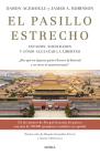 El Pasillo Estrecho: Estados, Sociedades Y Cómo Alcanzar La Libertad Cover Image