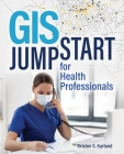 GIS Jumpstart for Health Professionals Cover Image