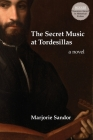 The Secret Music at Tordesillas Cover Image