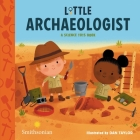 Little Archaeologist (A Science Tots Book) Cover Image