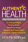 Authentic Health: The Definitive Guide to Losing Weight, Feeling Better, Mastering Stress, Sleeping Well Every Night, and Enjoying a Sen Cover Image