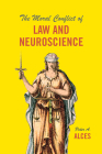 The Moral Conflict of Law and Neuroscience Cover Image