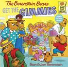 The Berenstain Bears Get the Gimmies (Berenstain Bears First Time Chapter Books) Cover Image
