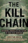 The Kill Chain: Defending America in the Future of High-Tech Warfare Cover Image