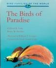 The Birds of Paradise: Paradisaeidae (Bird Families of the World #6) Cover Image