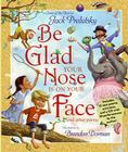 Be Glad Your Nose Is on Your Face: And Other Poems [With CD] Cover Image