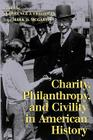 Charity, Philanthropy, and Civility in American History Cover Image