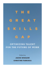 The Great Skills Gap: Optimizing Talent for the Future of Work Cover Image