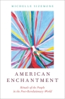American Enchantment: Rituals of the People in the Post-Revolutionary World Cover Image