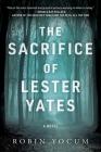 The Sacrifice of Lester Yates: A Novel Cover Image
