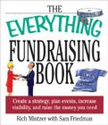 The Everything Fundraising Book: Create a Strategy, Plan Events, Increase Visibility, and Raise the Money You Need (Everything®) Cover Image