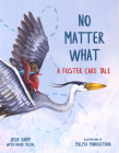 No Matter What: A Foster Care Tale Cover Image