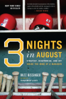 Three Nights in August: Strategy, Heartbreak, and Joy Inside the Mind of a Manager Cover Image