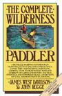 The Complete Wilderness Paddler Cover Image