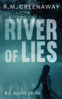 River of Lies (B.C. Blues Crime #5) Cover Image