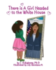 There is A Girl Headed to the White House Cover Image