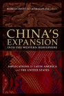 China's Expansion Into the Western Hemisphere: Implications for Latin America and the United States Cover Image