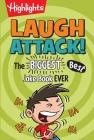 Laugh Attack!: The BIGGEST, Best Joke Book EVER (Highlights Laugh Attack! Joke Books) Cover Image