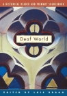 Deaf World: A Historical Reader and Primary Sourcebook Cover Image