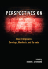 Perspectives on Hate: How It Originates, Develops, Manifests, and Spreads Cover Image