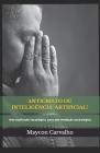 Anticristo Ou Inteligência Artificial?: Uma explicação tecnológica para uma revelação escatológica Cover Image