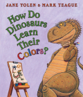 How Do Dinosaurs Learn Their Colors? (How Do Dinosaurs...?) Cover Image
