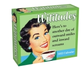Wititudes 2022 Day-to-Day Calendar: Here's to Another Day of Outward Smiles and Inward Screams Cover Image