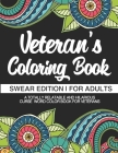 Veteran's Coloring Book Swear Edition For Adults A Totally Relatable & Hilarious Curse Word Color Book For Veterans: Gifts For Veterans Cover Image