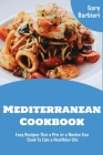 Mediterranean Cookbook: Easy Recipes That a Pro or a Novice Can Cook To Live a Healthier Life Cover Image