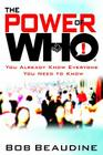 The Power of Who: You Already Know Everyone You Need to Know Cover Image