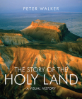 The Story of the Holy Land: A Visual History Cover Image
