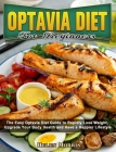 Optavia Diet For Beginners: The Easy Optavia Diet Guide to Rapidly Lose Weight, Upgrade Your Body Health and Have a Happier Lifestyle Cover Image