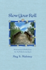 Slow Your Roll: Ruminations & Reflections On My Walk Across Spain Cover Image