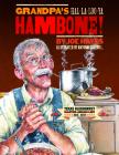 Grandpa's Ha-La-Loo-YA Hambone! Cover Image